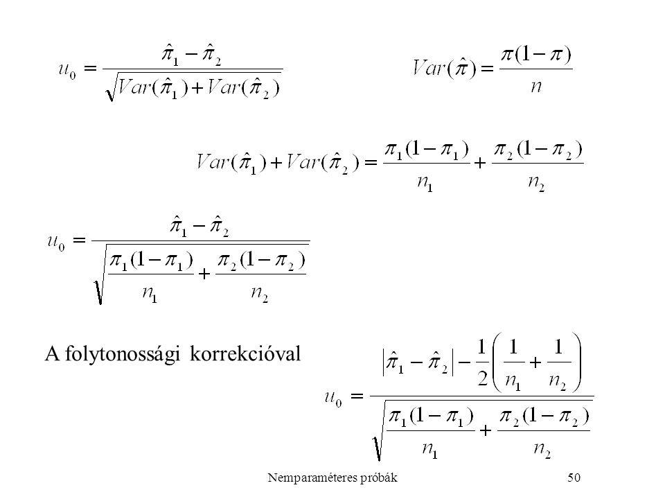Nemparaméteres próbák50 A folytonossági korrekcióval