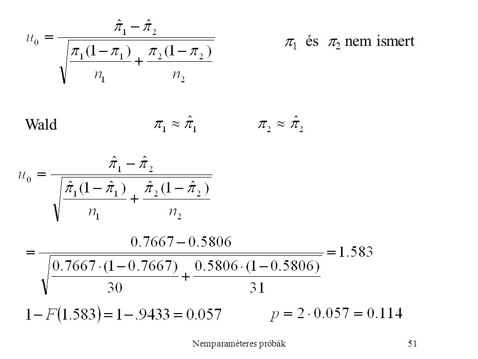 Nemparaméteres próbák51  1 és  2 nem ismert Wald