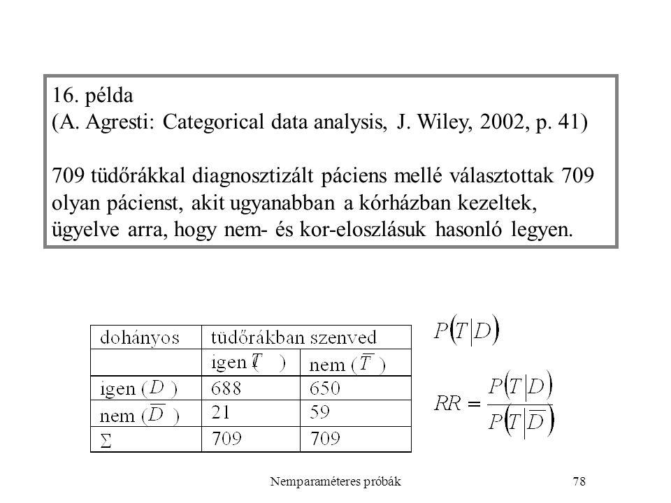 Nemparaméteres próbák78 16.példa (A. Agresti: Categorical data analysis, J.