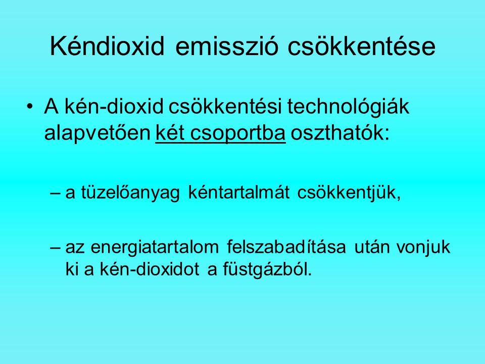 Kéndioxid emisszió csökkentése A kén-dioxid csökkentési technológiák alapvetően két csoportba oszthatók: –a tüzelőanyag kéntartalmát csökkentjük, –az