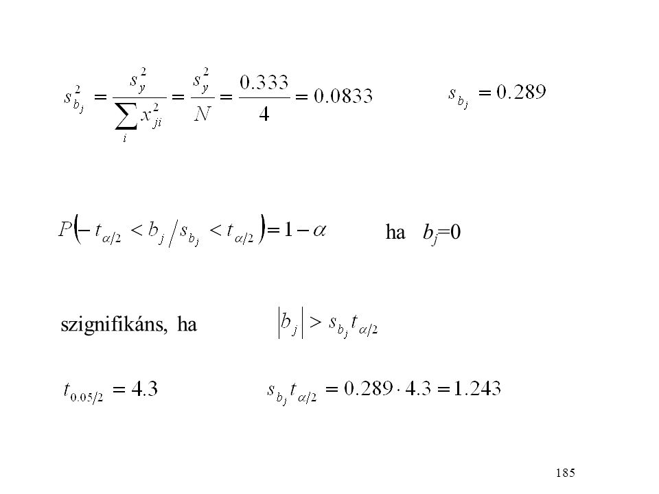 185 ha b j =0 szignifikáns, ha