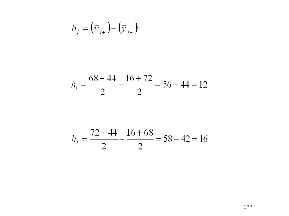 218 A variációs intervallum megválasztása A faktorok értelmezési tartományán belül ehhez az intervallumhoz képest kell a faktor beállítási bizonytalanságának elhanyagolhatónak lennie ha túl kicsire választjuk, a faktor hatástalannak mutatkozik ha túl nagyra, a görbe felület leírására a sík nem adekvát