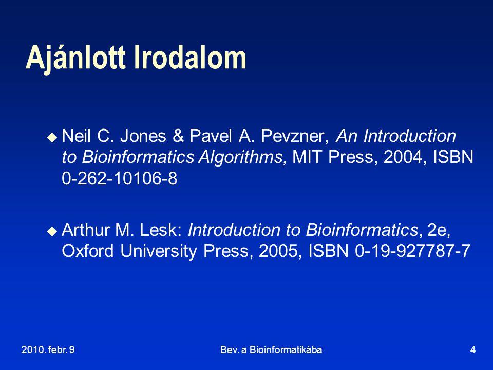 2010.febr. 9Bev. a Bioinformatikába4 Ajánlott Irodalom  Neil C.