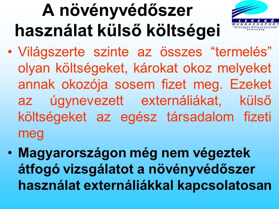 A leggyakrabban használt peszticidek Magyarországon Herbicidek: acetochlor, metolachlor, atrazine (mind problémás) Fungicidek: cooper / réz, sulphur /