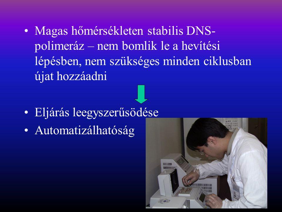 Magas hőmérsékleten stabilis DNS- polimeráz – nem bomlik le a hevítési lépésben, nem szükséges minden ciklusban újat hozzáadni Eljárás leegyszerűsödése Automatizálhatóság