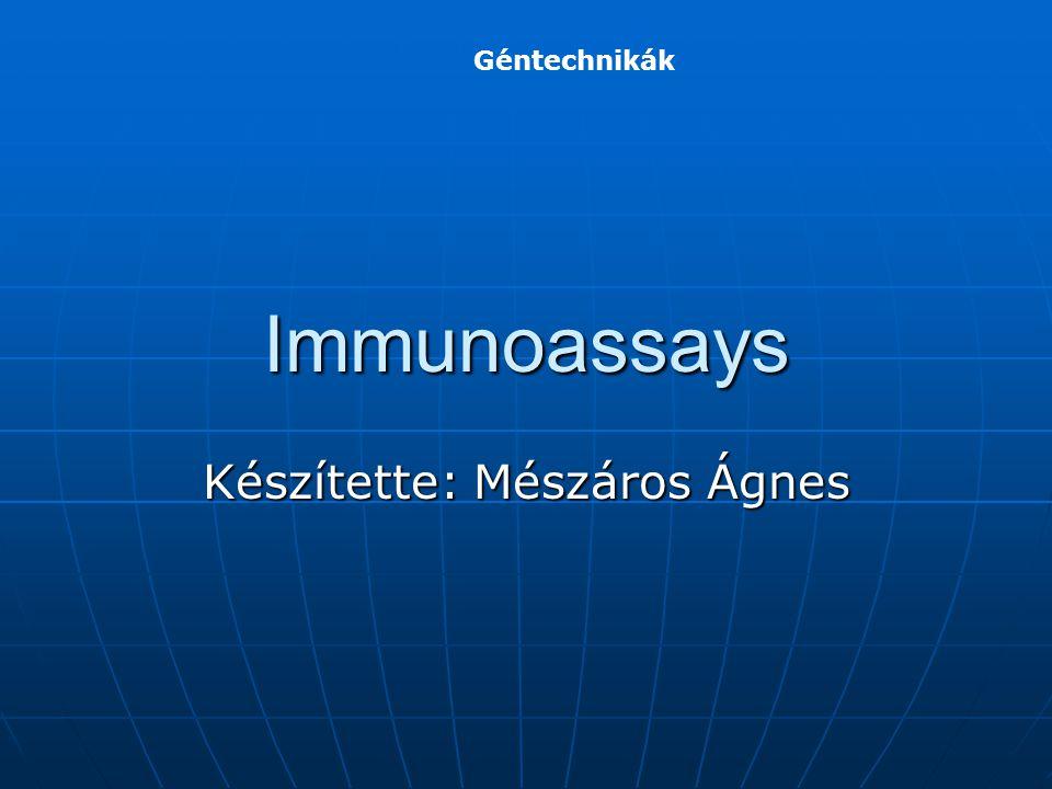 Immunoassay Biokémiai tesztek melyekben az antigén – antitest kölcsönhatásait használják fel Biokémiai tesztek melyekben az antigén – antitest kölcsönhatásait használják fel Antigén: kis szerves molekula, nagy szerves makromolekula (pl.