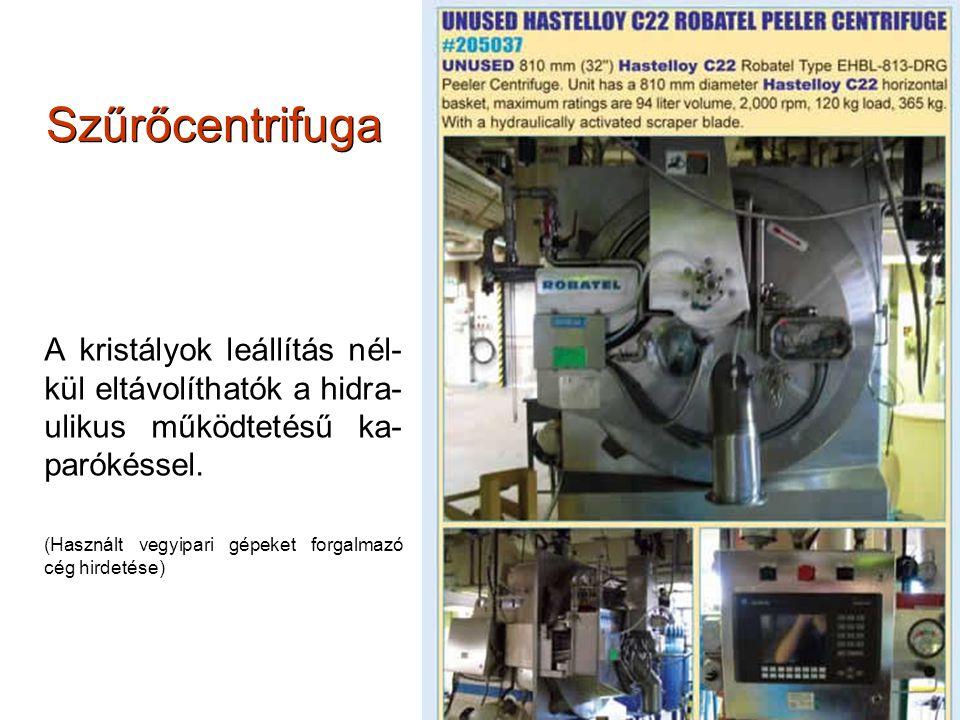 Szűrőcentrifuga A kristályok leállítás nél- kül eltávolíthatók a hidra- ulikus működtetésű ka- parókéssel. (Használt vegyipari gépeket forgalmazó cég