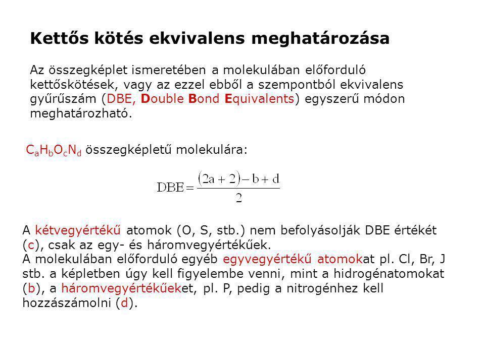 Az összegképlet ismeretében a molekulában előforduló kettőskötések, vagy az ezzel ebből a szempontból ekvivalens gyűrűszám (DBE, Double Bond Equivalen