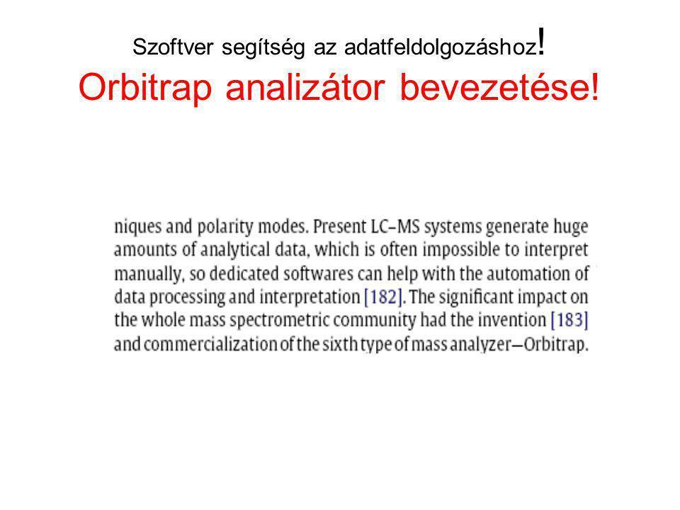Szoftver segítség az adatfeldolgozáshoz ! Orbitrap analizátor bevezetése!