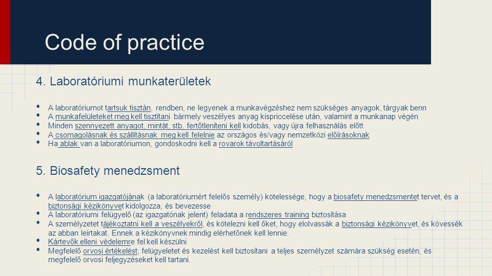 Code of practice 4. Laboratóriumi munkaterületek A laboratóriumot tartsuk tisztán, rendben, ne legyenek a munkavégzéshez nem szükséges anyagok, tárgya