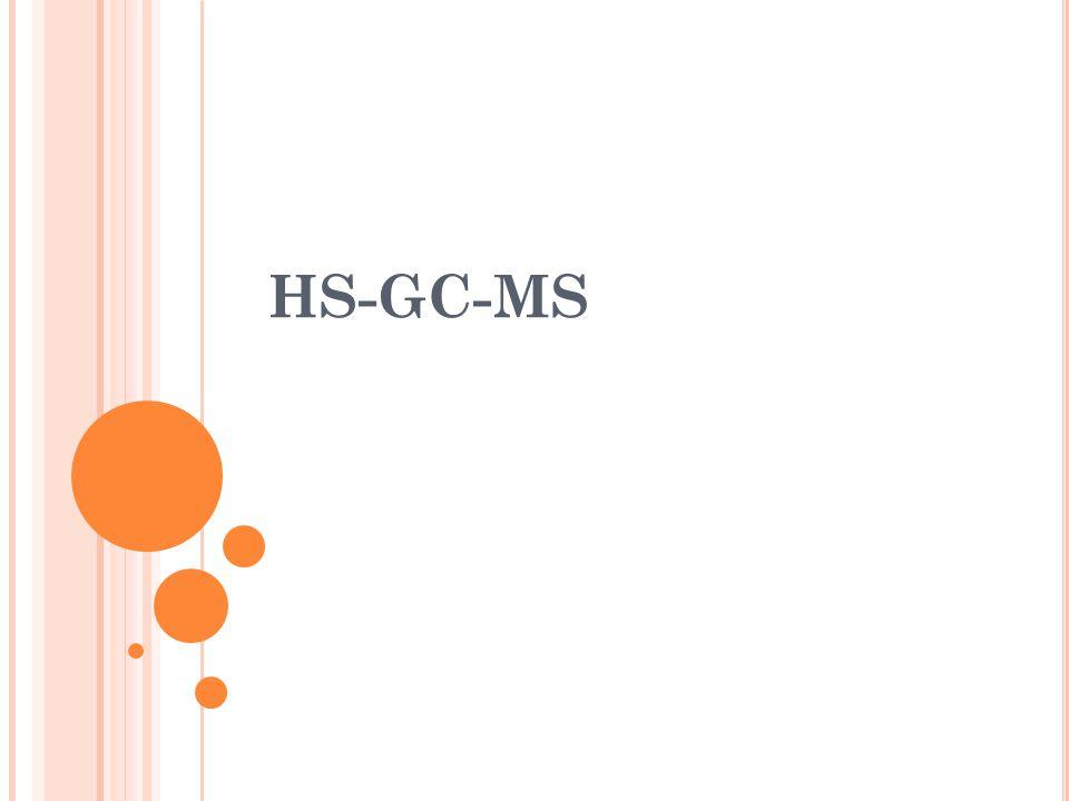 Gőztéranalizátor (headspace) – mintaadagolás Gázkromatográf – elválasztás Tömegspektrométer - detektálás PerkinElmer HS-GC-MS