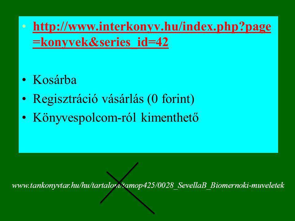 http://www.interkonyv.hu/index.php?page =konyvek&series_id=42http://www.interkonyv.hu/index.php?page =konyvek&series_id=42 Kosárba Regisztráció vásárl