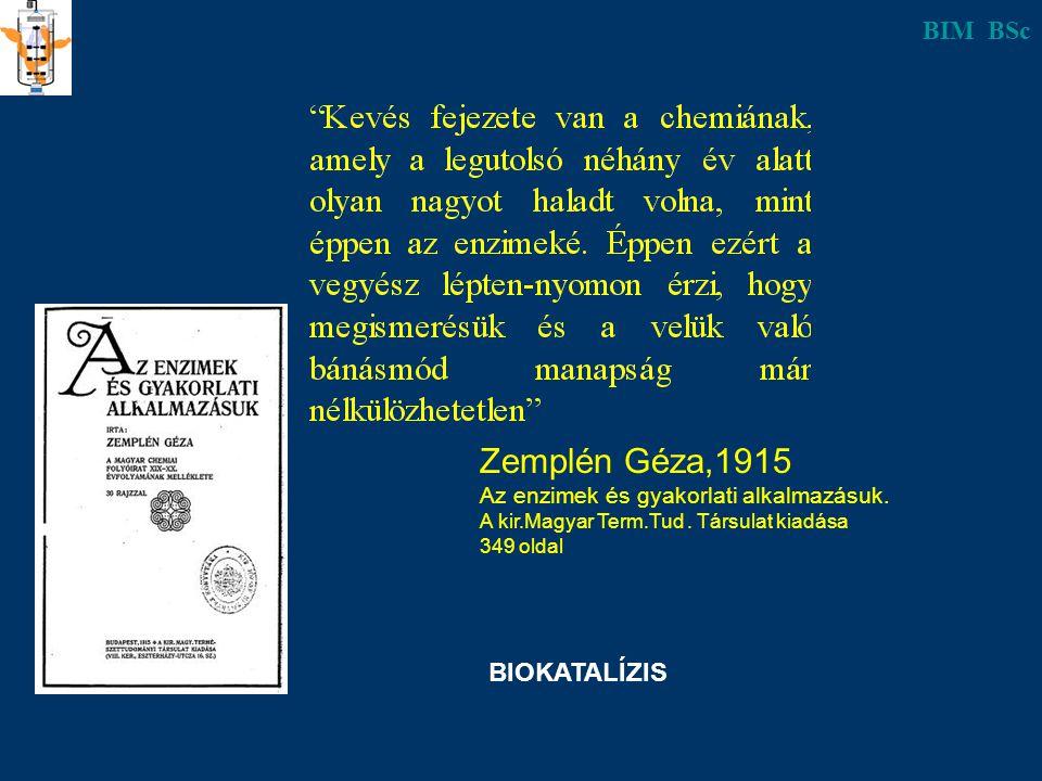 BIM BSc Zemplén Géza,1915 Az enzimek és gyakorlati alkalmazásuk.