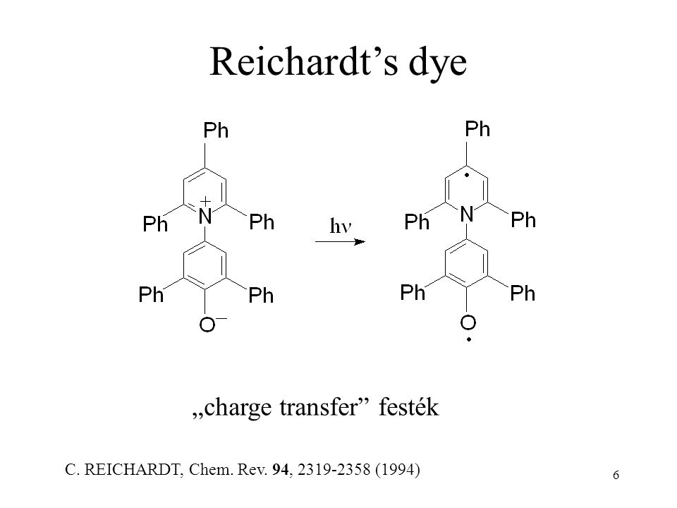 "6 ""charge transfer"" festék C. REICHARDT, Chem. Rev. 94, 2319-2358 (1994)"