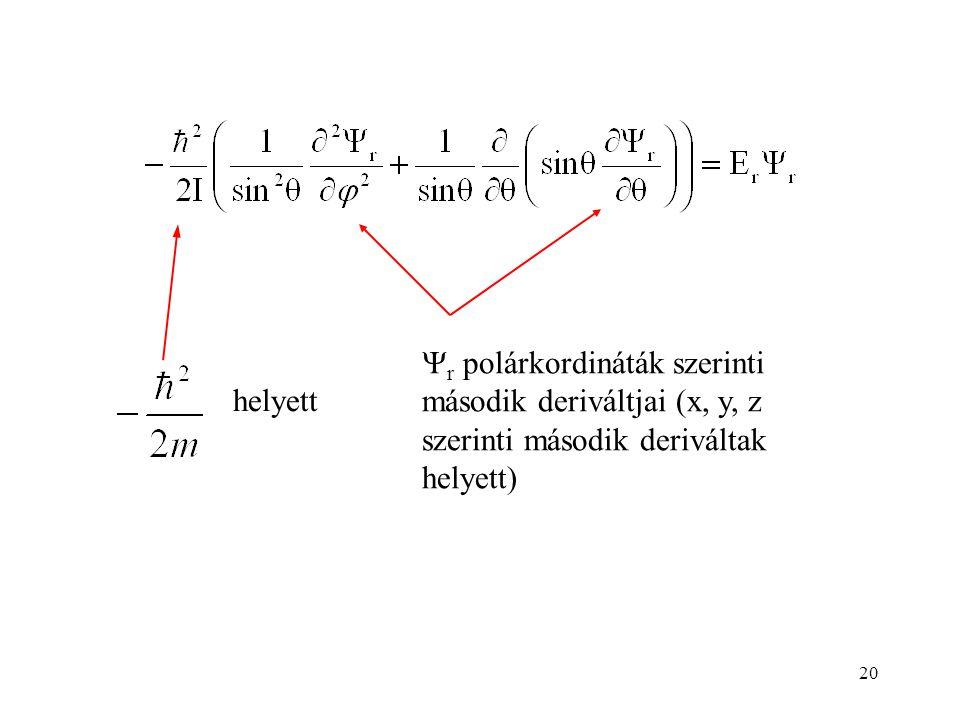 20 helyett  r polárkordináták szerinti második deriváltjai (x, y, z szerinti második deriváltak helyett)