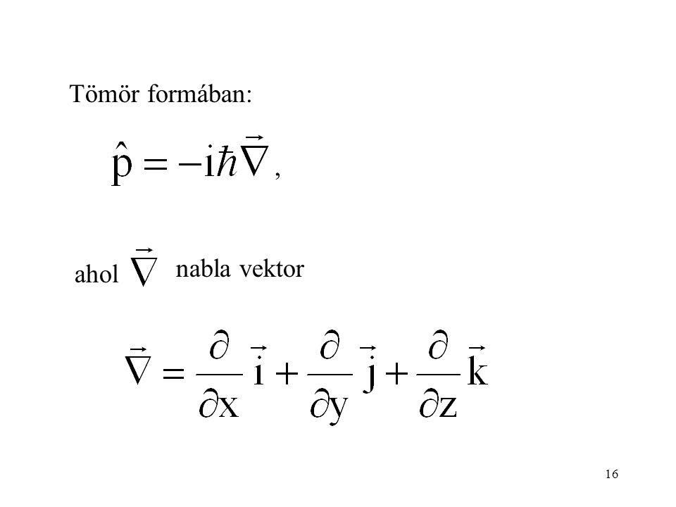 Tömör formában: nabla vektor, ahol 16