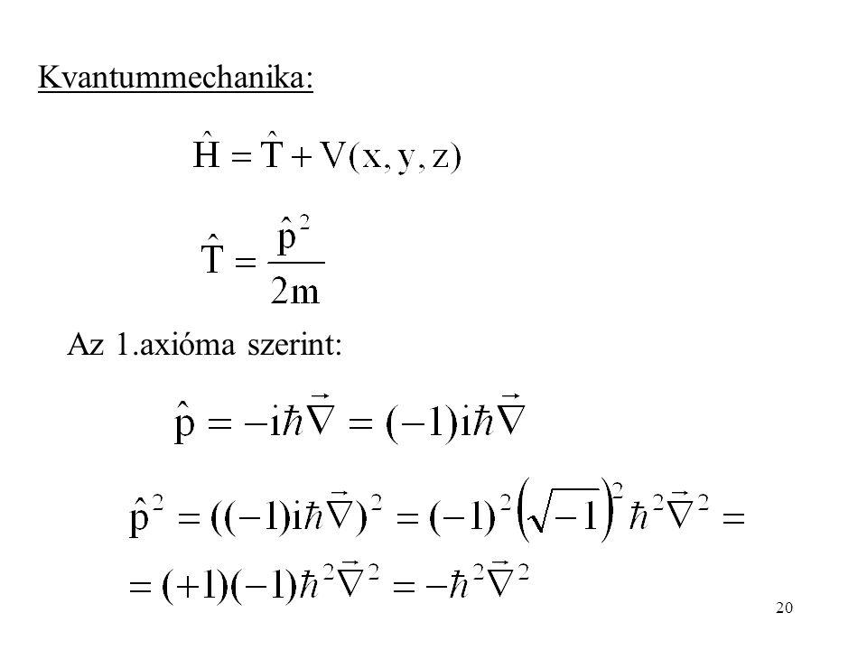 Kvantummechanika: Az 1.axióma szerint: 20