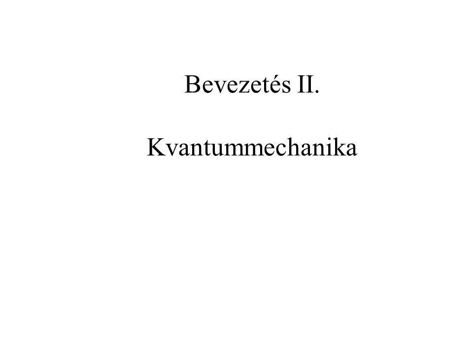 Bevezetés II. Kvantummechanika