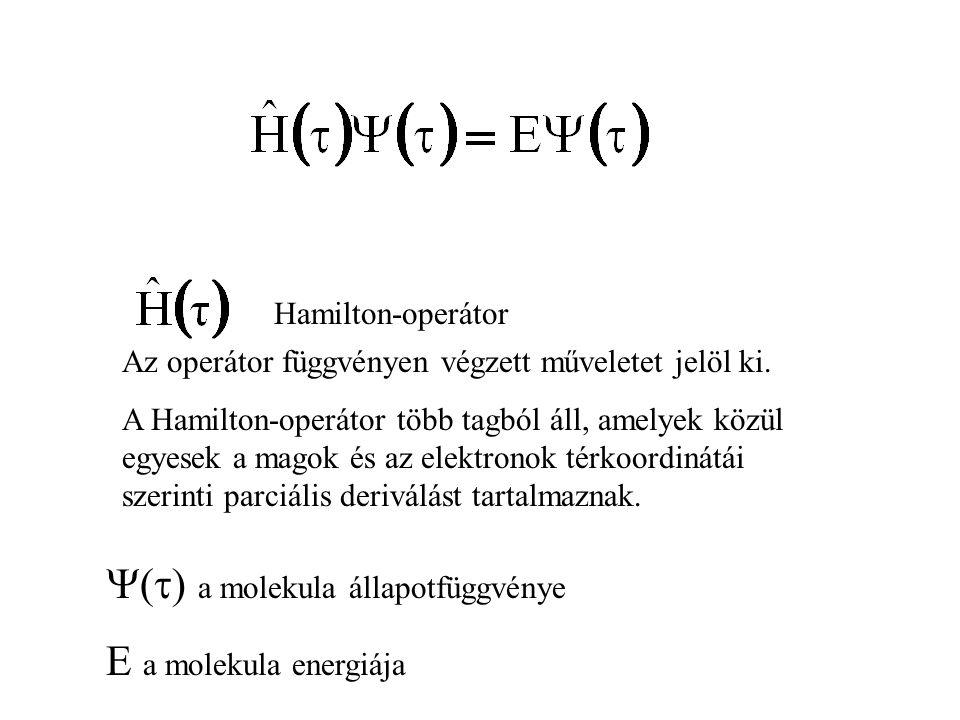Hamilton-operátor Az operátor függvényen végzett műveletet jelöl ki. A Hamilton-operátor több tagból áll, amelyek közül egyesek a magok és az elektron