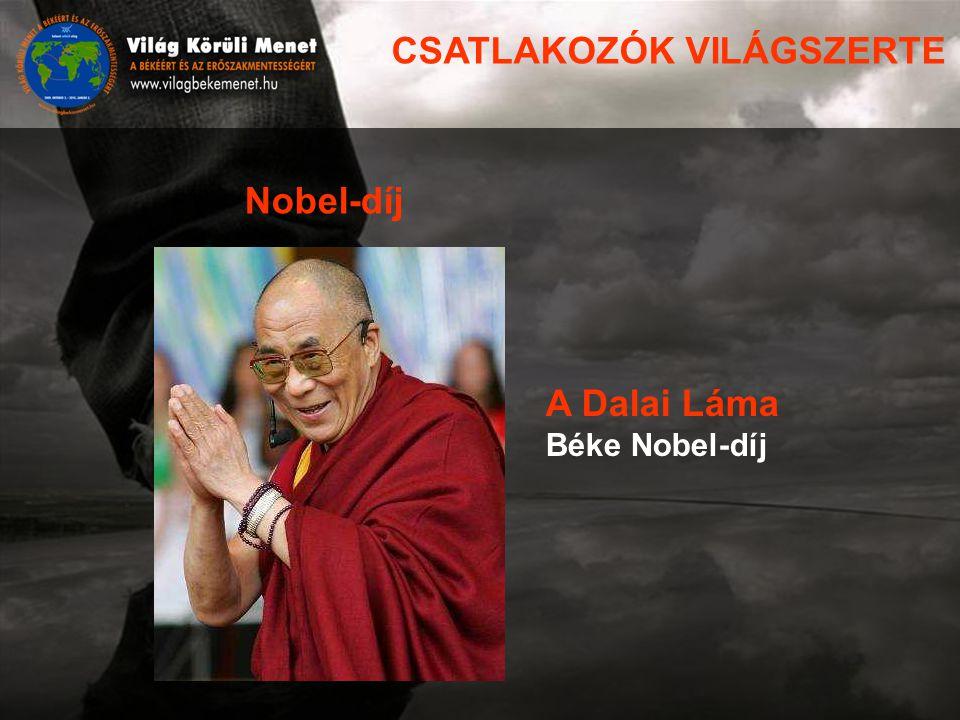 CSATLAKOZÓK VILÁGSZERTE Nobel-díj A Dalai Láma Béke Nobel-díj