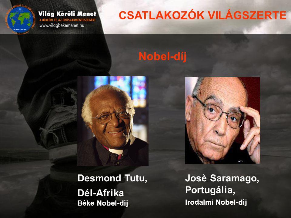 Desmond Tutu, Dél-Afrika Béke Nobel-díj Nobel-díj Josè Saramago, Portugália, Irodalmi Nobel-díj CSATLAKOZÓK VILÁGSZERTE