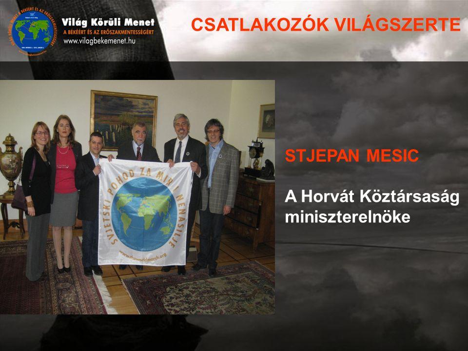 STJEPAN MESIC A Horvát Köztársaság miniszterelnöke CSATLAKOZÓK VILÁGSZERTE