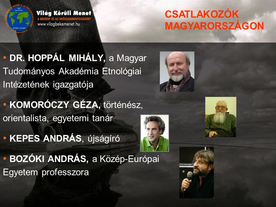 DR. HOPPÁL MIHÁLY, a Magyar Tudományos Akadémia Etnológiai Intézetének igazgatója KOMORÓCZY GÉZA, történész, orientalista, egyetemi tanár KEPES ANDRÁS