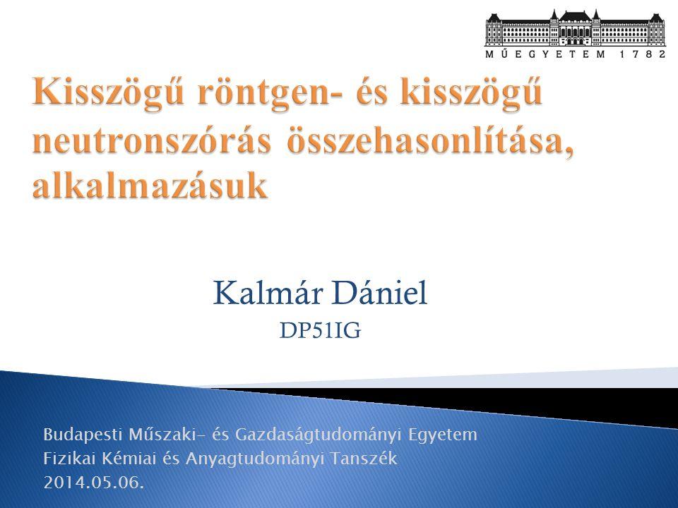 Kalmár Dániel DP51IG Budapesti Műszaki- és Gazdaságtudományi Egyetem Fizikai Kémiai és Anyagtudományi Tanszék 2014.05.06.