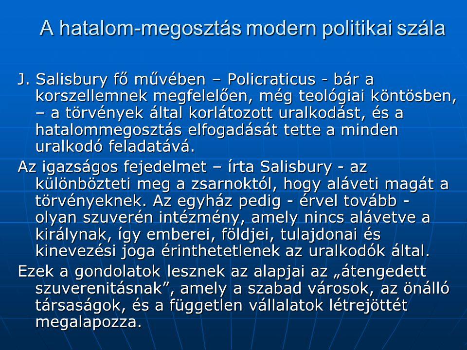 A hatalom-megosztás modern politikai szála J.