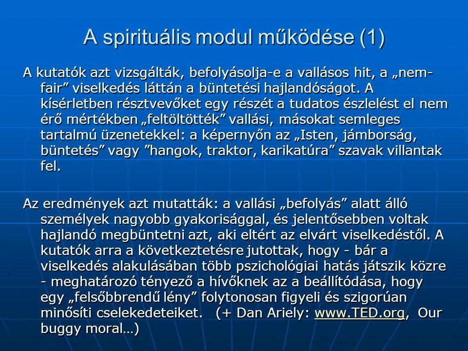 """A spirituális modul működése (1) A kutatók azt vizsgálták, befolyásolja-e a vallásos hit, a """"nem- fair"""" viselkedés láttán a büntetési hajlandóságot. A"""
