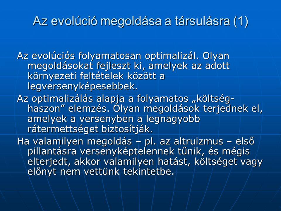 Az evolúció megoldása a társulásra (1) Az evolúciós folyamatosan optimalizál. Olyan megoldásokat fejleszt ki, amelyek az adott környezeti feltételek k