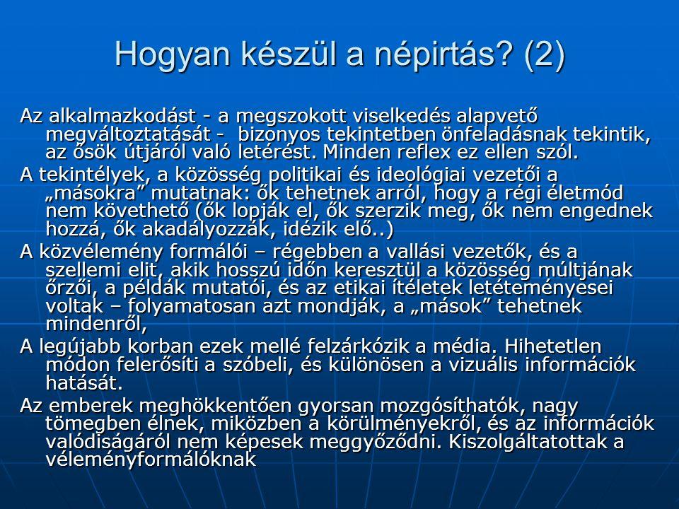 Hogyan készül a népirtás? (2) Az alkalmazkodást - a megszokott viselkedés alapvető megváltoztatását - bizonyos tekintetben önfeladásnak tekintik, az ő