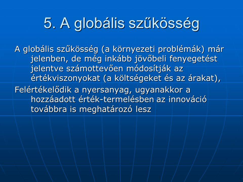 6.A globális diverzitás megnő A termelői és a fogyasztói diverzitás megnő.