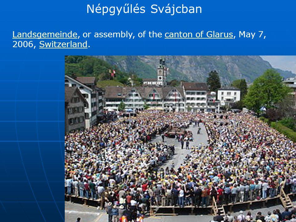 Népgyűlés Svájcban LandsgemeindeLandsgemeinde, or assembly, of the canton of Glarus, May 7, 2006, Switzerland.canton of GlarusSwitzerland