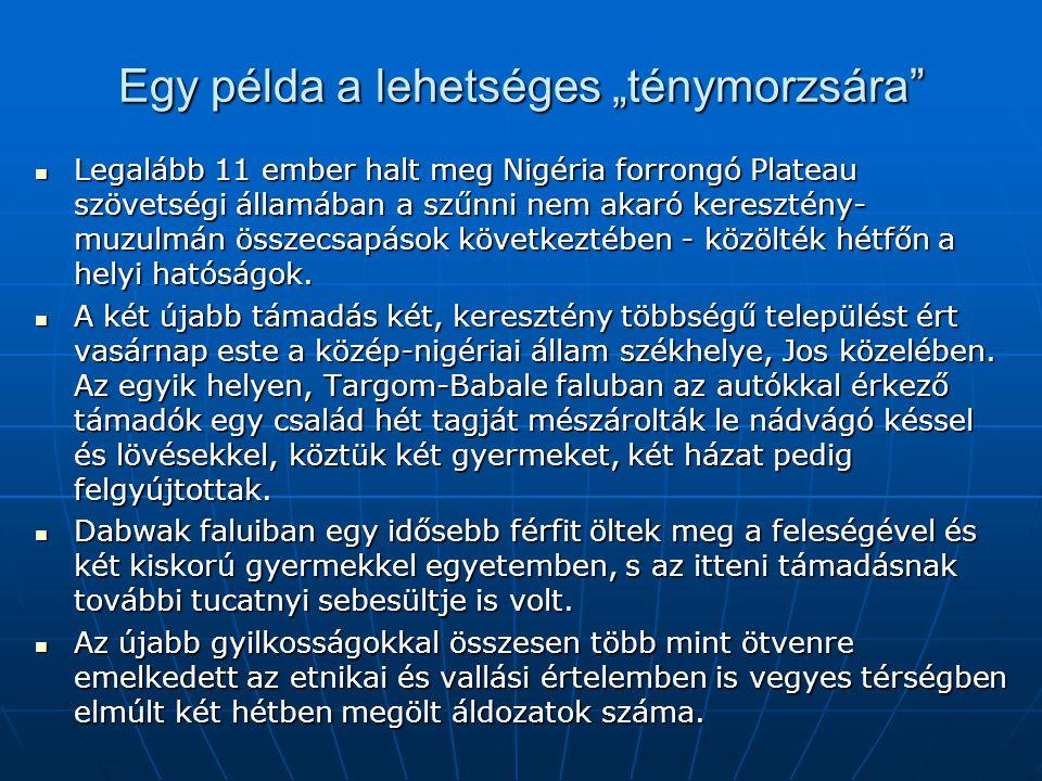 """Egy példa a lehetséges """"ténymorzsára"""" Legalább 11 ember halt meg Nigéria forrongó Plateau szövetségi államában a szűnni nem akaró keresztény- muzulmán"""