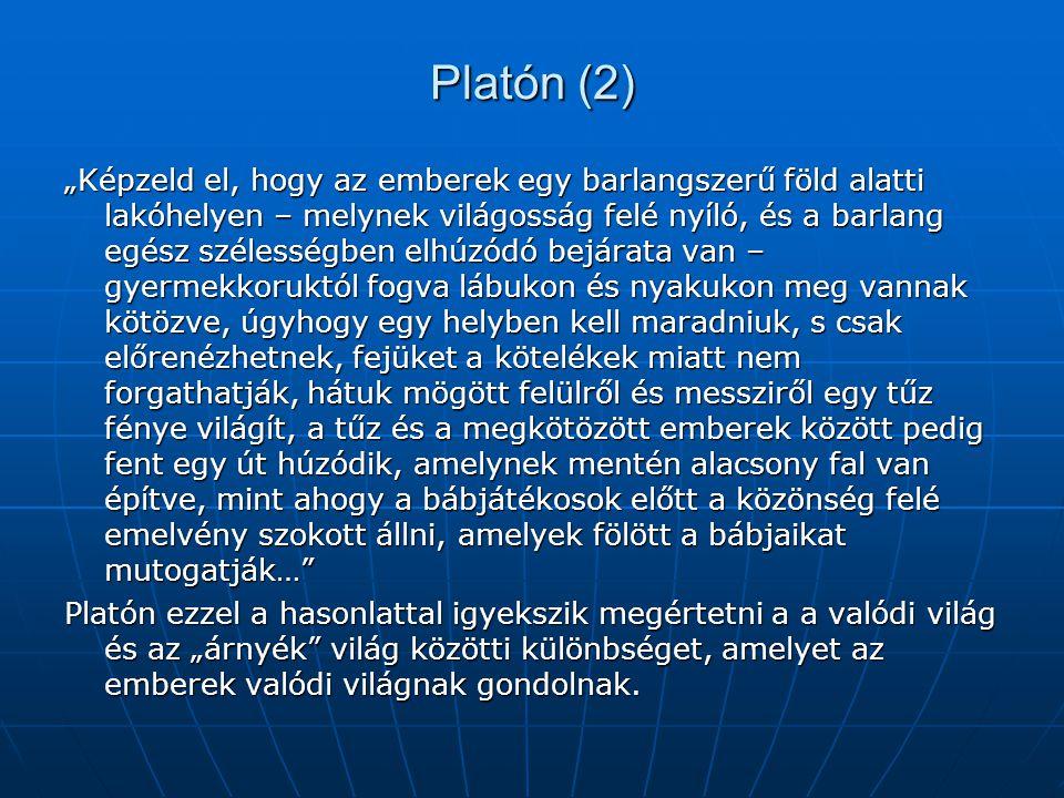 """Platón (2) """"Képzeld el, hogy az emberek egy barlangszerű föld alatti lakóhelyen – melynek világosság felé nyíló, és a barlang egész szélességben elhúz"""