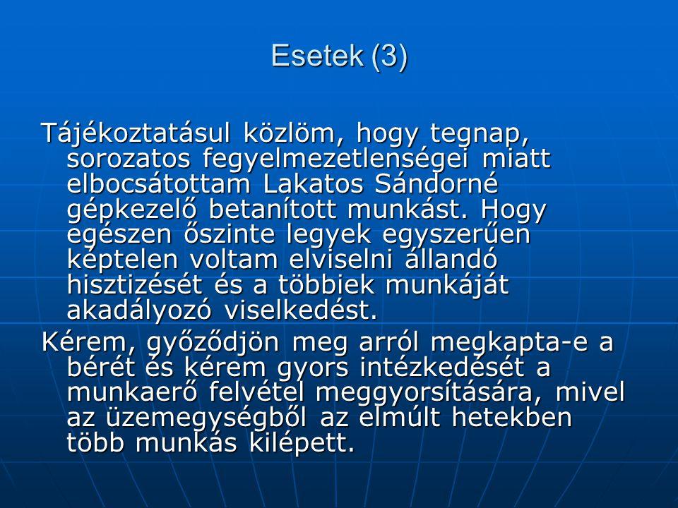 Esetek (4) Kérem csatoljanak Horváth Lajos személyi anyagához egy írásbeli figyelmeztetést.