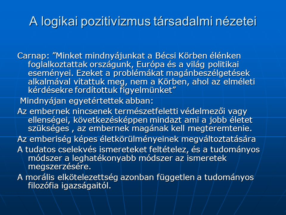 """A logikai pozitivizmus társadalmi nézetei Carnap: """"Minket mindnyájunkat a Bécsi Körben élénken foglalkoztattak országunk, Európa és a világ politikai"""