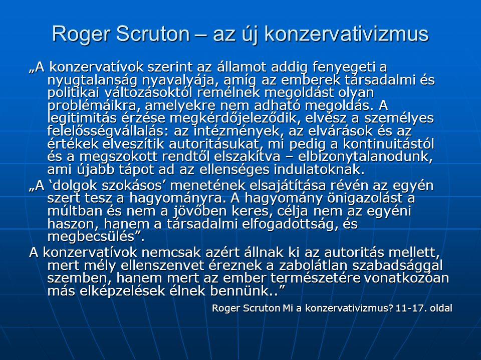 """Roger Scruton – az új konzervativizmus """"A konzervatívok szerint az államot addig fenyegeti a nyugtalanság nyavalyája, amíg az emberek társadalmi és po"""