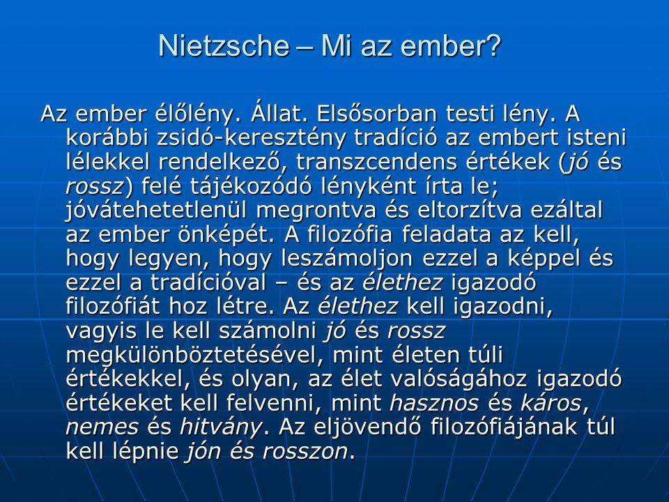 Nietzsche – Mi az ember.Az ember élőlény. Állat. Elsősorban testi lény.