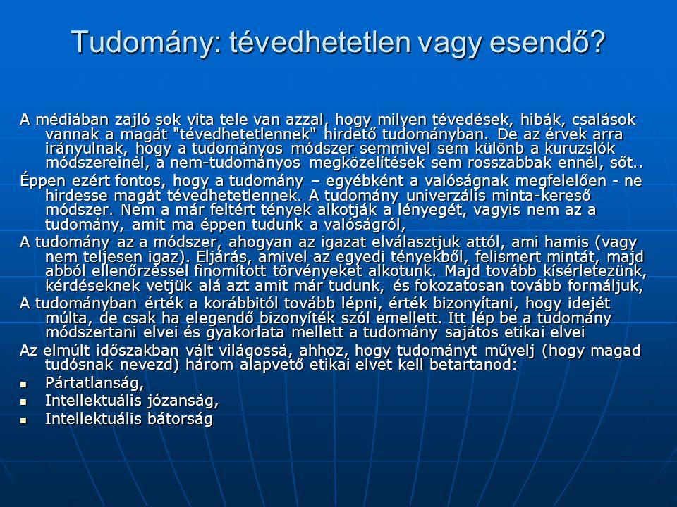 """A tudomány további ismertetőjelei Falszifikálhatóság Falszifikálhatóság Konvergencia Konvergencia Reprodukálhatóság Reprodukálhatóság Koherencia Koherencia """"Consilience """"Consilience Nyíltság Nyíltság Karl Popper"""