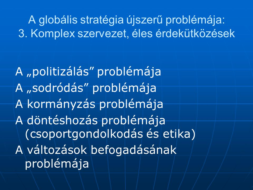 A globális stratégia újszerű problémája: 3.