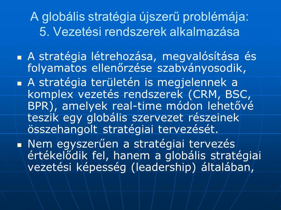 A globális stratégia újszerű problémája: 5.