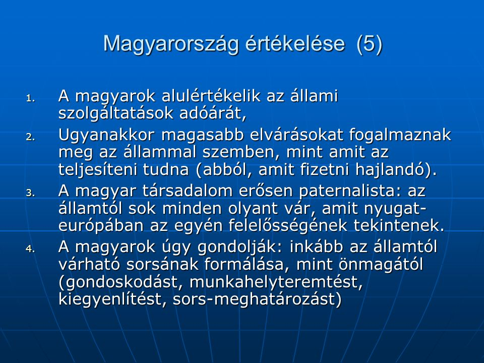 Magyarország értékelése (5) 1.A magyarok alulértékelik az állami szolgáltatások adóárát, 2.