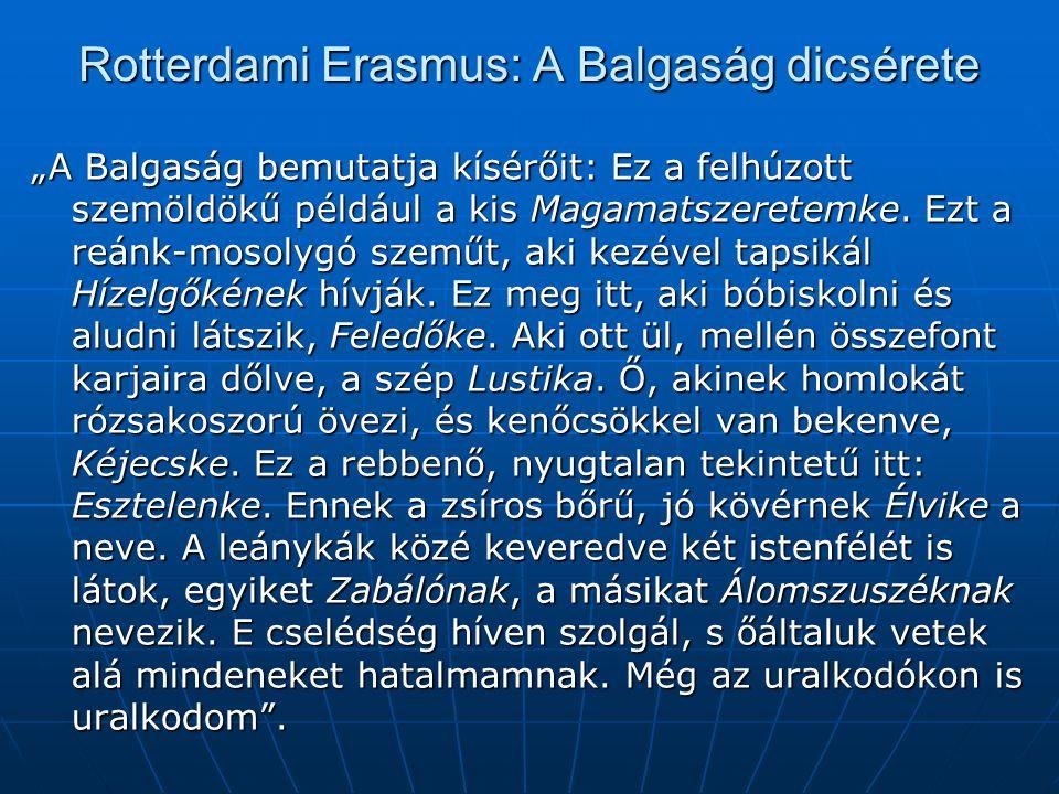 Giordano Bruno (1548-1600) A tekintélyről: Burchio: Azt hiszed, hogy Platón tudatlan, Arisztotelész szamár, s azok akik nyomukban járnak, együgyűek, ostobák, és fanatikusok.