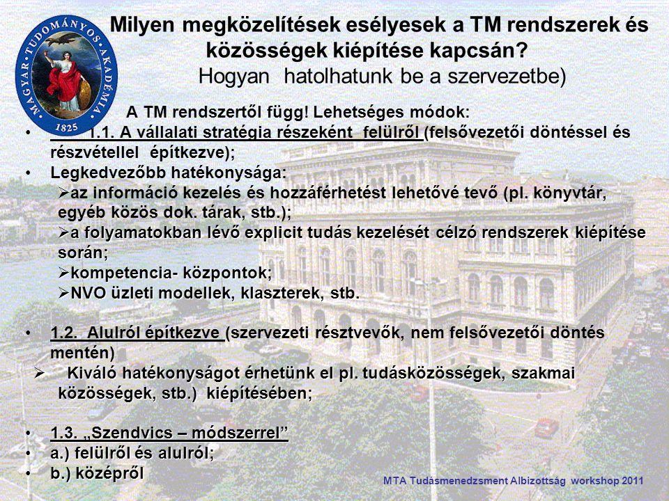 Milyen megközelítések esélyesek a TM rendszerek és közösségek kiépítése kapcsán.