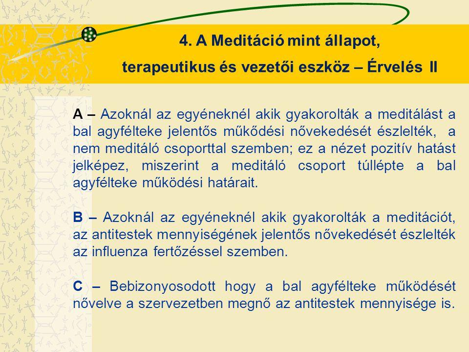 4. A Meditáció mint állapot, terapeutikus és vezetői eszköz – Érvelés II A – Azoknál az egyéneknél akik gyakorolták a meditálást a bal agyfélteke jele