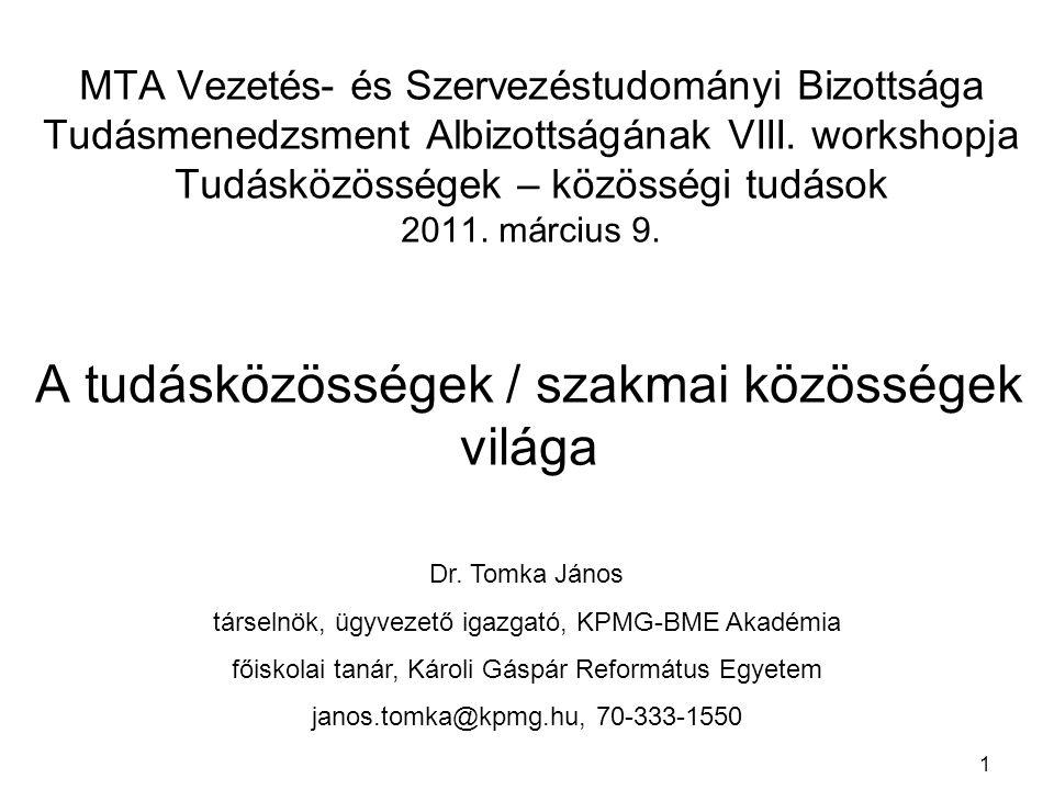 1 MTA Vezetés- és Szervezéstudományi Bizottsága Tudásmenedzsment Albizottságának VIII.