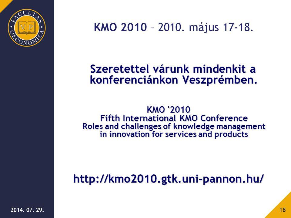 2014. 07. 29. Szeretettel várunk mindenkit a konferenciánkon Veszprémben. Szeretettel várunk mindenkit a konferenciánkon Veszprémben. KMO '2010 Fifth
