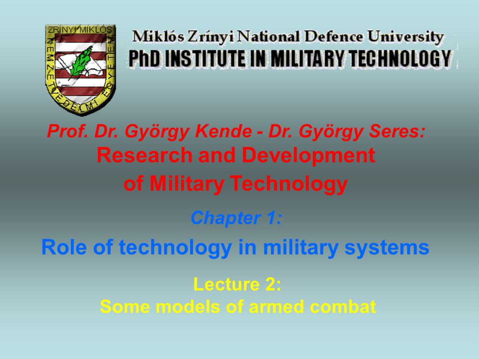 Chapter 1: Role of technology in military systems Lecture 2: Some models of armed combat Prof.